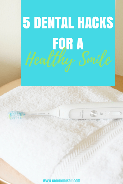5 Dental Hygiene Hacks I Swear By