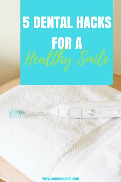 5 Dental Hygiene Hacks I Swear By